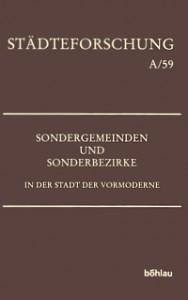 Peter Johanek (Hg.): Sondergemeinden und Sonderbezirke in der Stadt der Vormoderne (= Städteforschung. Veröffentlichungen des Instituts für vergleichende Städtegeschichte in Münster. Reihe A: Darstellungen; Bd. 59), Köln / Weimar / Wien: Böhlau 2004, X + 201 S., ISBN 978-3-412-18202-1.